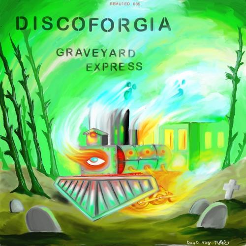 DISCOFORGIA - Graveyard Express