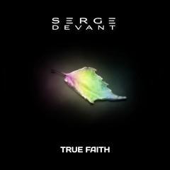 Serge Devant - True Faith (Paul Thomas & Luke Marsh Remix)