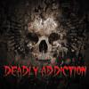Deadly Addiction - Hoje e Sempre