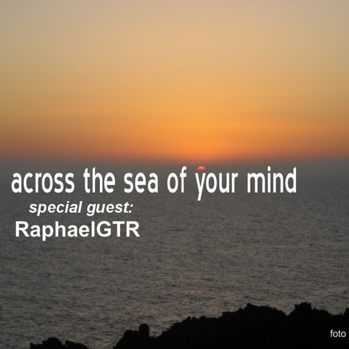Across the sea of your mind - guitar RaphaelGTR