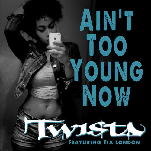 Twista - Ain't Too Young Now (feat. Tia London)