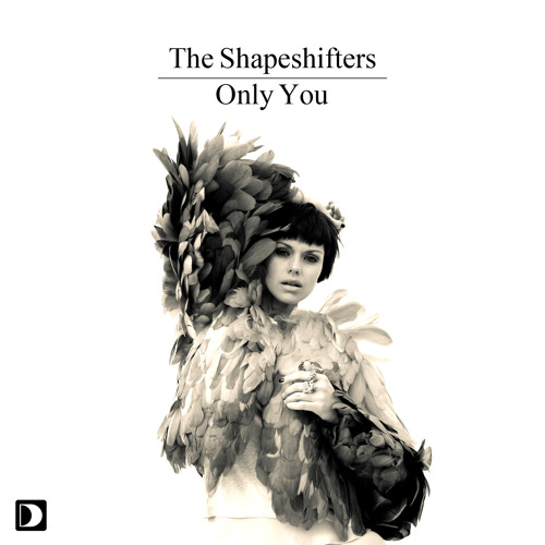 The Shapeshifters - Only You (Original Mix - Web Edit)