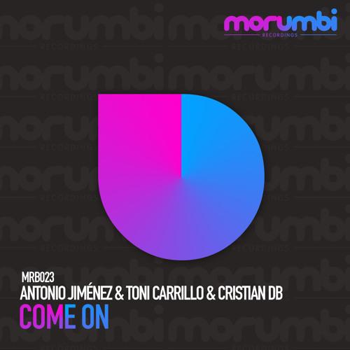 Antonio Jiménez & Toni Carrillo & Cristian dB - Come On  (Original Mix)