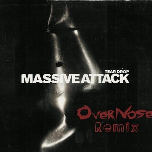 Massive Attack - Teardrop (OverNose Remix) VIP *FREE DOWNLOAD*