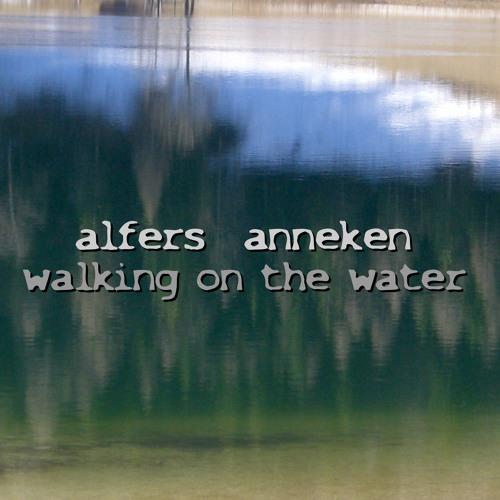 alfers  anneken: walking on the water  (cd walking on the water 2007)