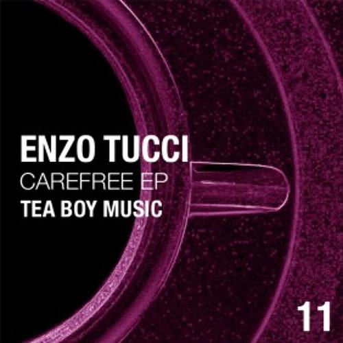 CAREFREE EP - ENZO TUCCI - TEA BOY MUSIC