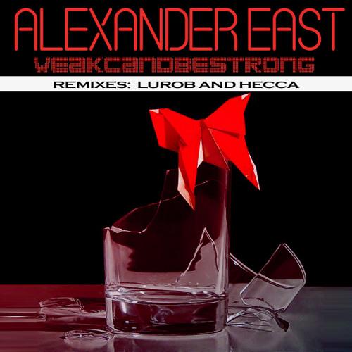 Alexander East - weAkcanbEstrong (3345 Music)