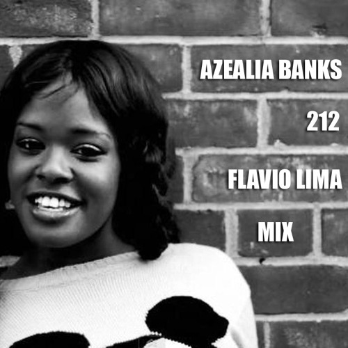 A.z.e.a.l.i.a. - B.a.n.k.s. - 212 (Flavio Lima Mix) Teaser