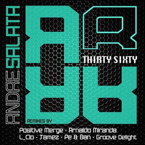 André Salata - Thirty Sixty ( Pe & Ban RMX )