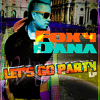FOXY DANA (LET'S GO PARTY CLUB REMIX) Prod by Maxxy Dready (Soholang Prod)
