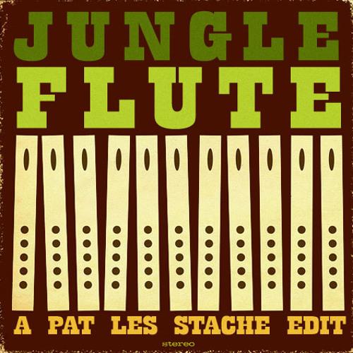 Pat Les Stache - Jungle Flute