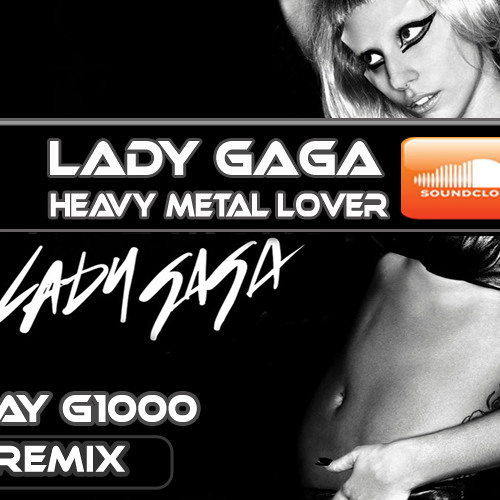 LADY GAGA - Heavy Metal Lover (Ray G1000 electro dubstep remix) free download