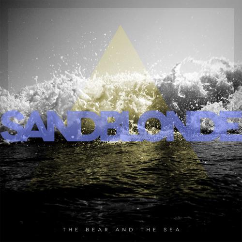 The Bear and The Sea - Sandblonde