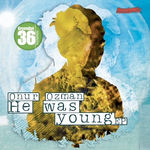 Onur Ozman-He Was Young (Da Funk's Young At Heart Remix)