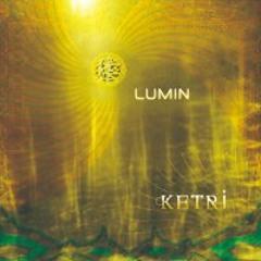 Ketri by Lumin ( Irina Mikhailova, MNO, Jef Stott )