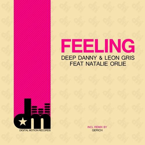 Deep Danny & Leon Gris feat. Natalie Orlie - Feeling (GeRich Remix)