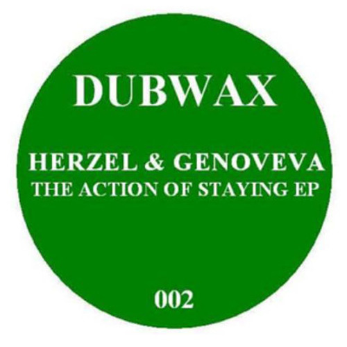 Herzel & Genoveva - The Action Of Staying EP 12'' Dubwax002