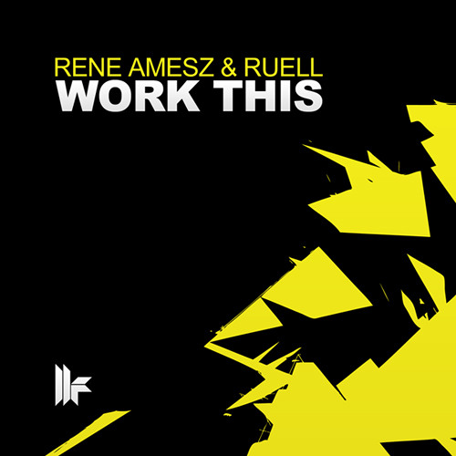 Rene Amesz & Ruell - Work This (Original Club Mix) - OUT NOW!