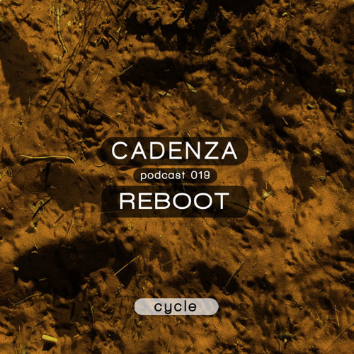 Cadenza Podcast | 019 - Reboot (Cycle)