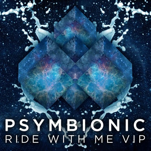 Psymbionic - Ride With Me VIP [Free Download!]
