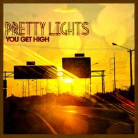 Pretty Lights - You Get High