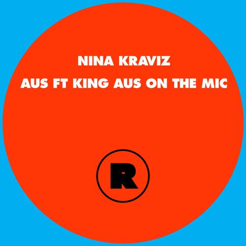 NINA KRAVIZ - AUS FEAT. KING AUS ON THE MIC (MATTHEW E 'RADIO SLAVE' REMIX)