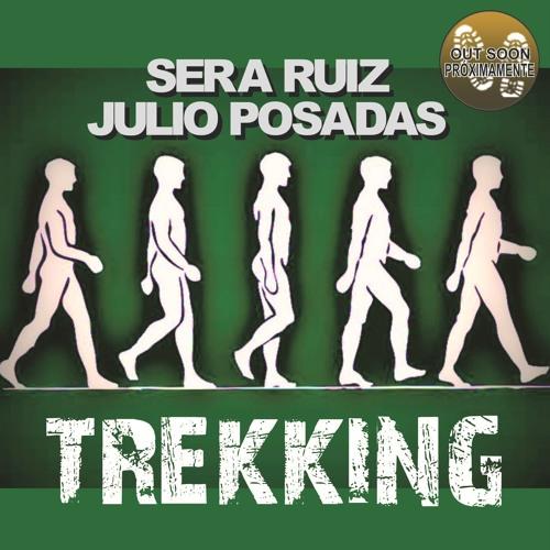 SERA RUIZ & JULIO POSADAS - TREKKING (previa)