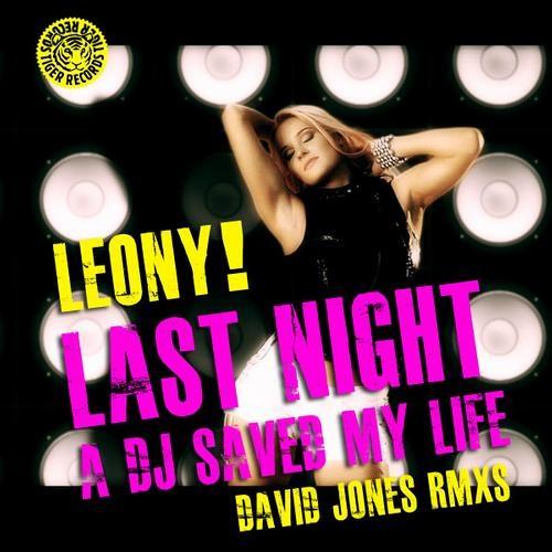 Leony! - Last Night A DJ Saved My Life (David Jones Remix)