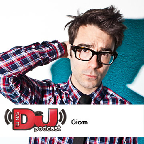 DJ Weekly Podcast: Giom