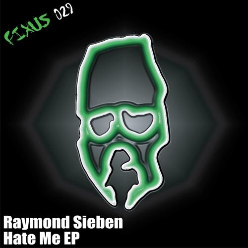 02. Raymond Sieben - Hate Me (Jakal & Jnks Remix) - FIXUS 029