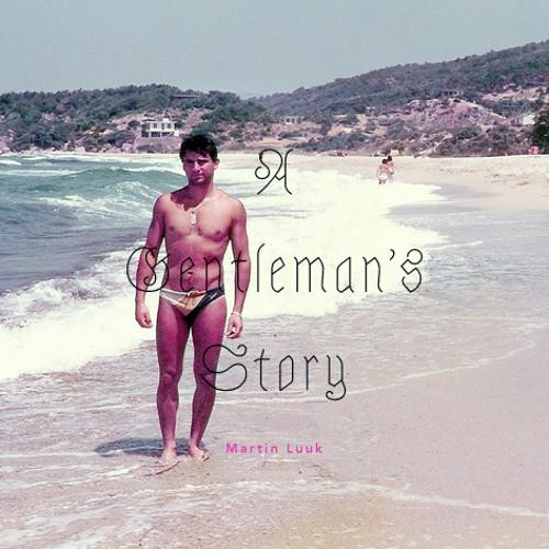 Martin Luuk - A Gentleman's Story