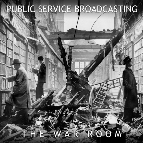 If War Should Come - Public Service Broadcasting