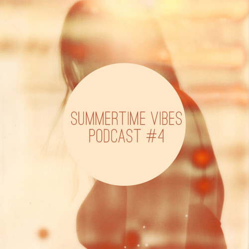 Summertime Vibes Podcast #4