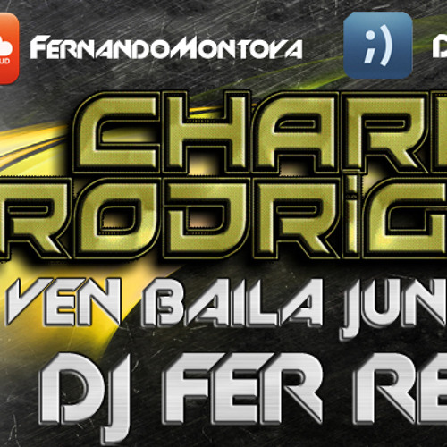 Charly Rodriguez - Ven Baila Junto A Mi (Remix Dj Fer)