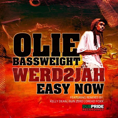 Olie Bassweight feat Werd2Jah - Easy Now (Kelly Dean Remix) [clip] OUT NOW
