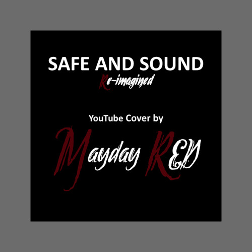 Safe and Sound - (Mayday RED Cover)