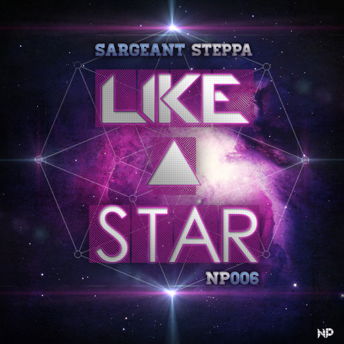 Like A Star - Sargeant Steppa - OUT NOW!!!