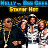 Stayin Hot (Nelly vs. Bee Gees) lobsterdust mashup