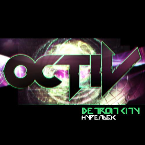 OCTiV - Detroit City (HypeMagic)