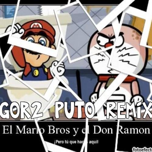 Mario Bros y Don Ramon PUTO GORDO REMIX