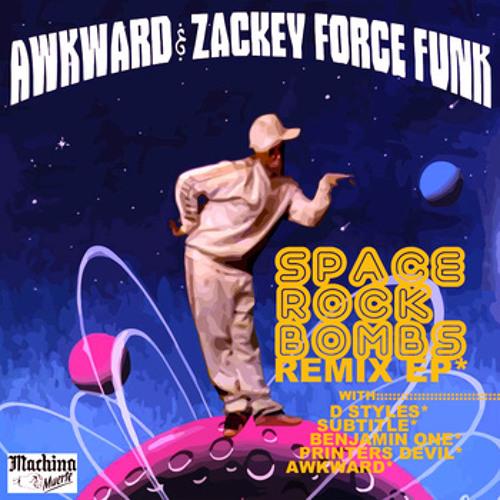 Space Bass Bombs (Awkward w/ Zacky Force Funk - Printer's Devil RMX)