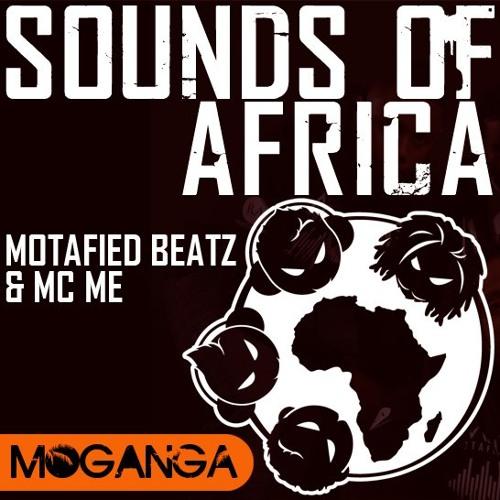 Motafied Beatz - Sound of Africa (Santos Suarez Remix) RELEASE ON MOGANGA 05-11-2012
