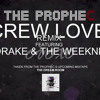 The PropheC - Crew Love (Remix) ft. Drake & The Weeknd