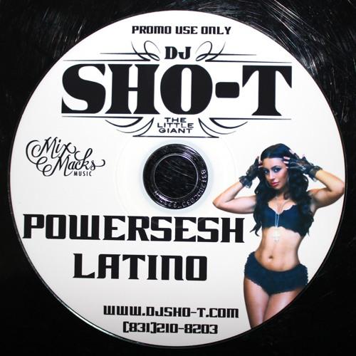 "DJ SHO-T PRESENTS ""POWERSESH LATINO"" (FULL 2012)"