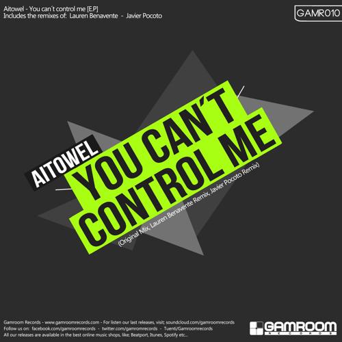 Aitowel - You Can't Control Me (Javier Pocoto Remix)