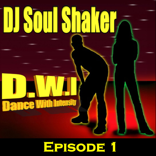 DJ Soul Shaker - DWI #1 (Dance With Intensity)