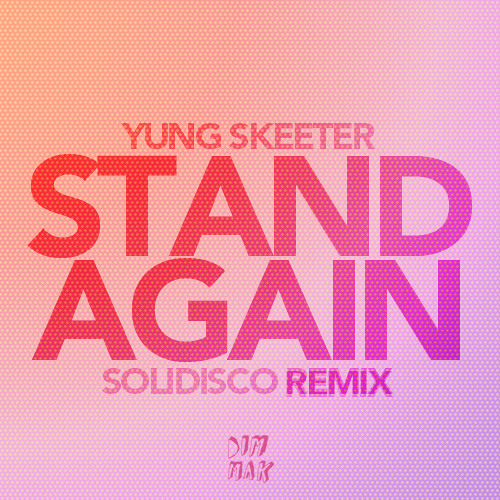 Yung Skeeter - Stand Again (Solidisco Remix)