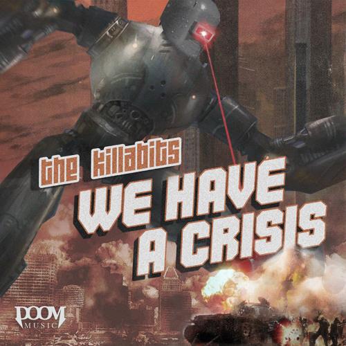 The Killabits - We Have a Crisis (OUT NOW)