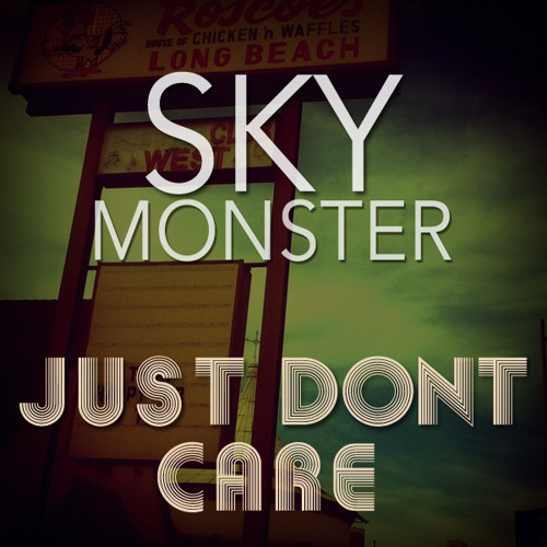 Skymonster - Just Don't Care (Original Mix)