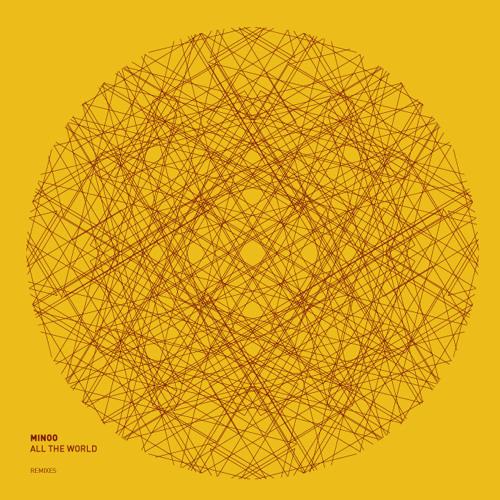 Minoo - All the world (Pixelord Remix)